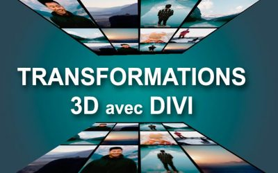 OK – Transformations 3D au doigt et à l'oeil avec Divi !